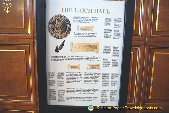 Laich Hall or Low Hall was so-named because it was below the chambers of King James I